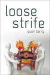Quan Barry, Loose Strife
